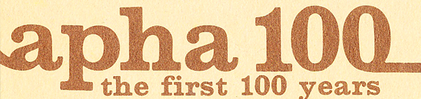 APHA'S 100 YEAR HISTORY by Nancy Bernstein